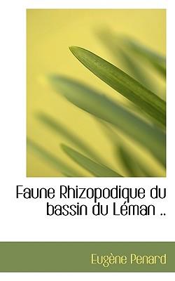 Faune Rhizopodique du bassin du L�man .., Penard, Eug�ne