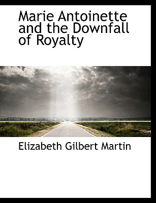 Image for Marie Antoinette and the Downfall of Royalty