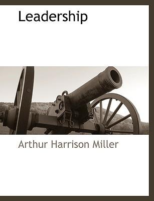 Leadership, Miller, Arthur Harrison
