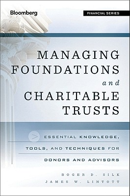 Image for Managing Foundations and Charitable Trusts: Essential Knowledge, Tools, and Techniques for Donors and Advisors