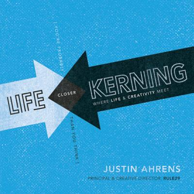 Image for Life Kerning: Creative Ways to Fine Tune Your Perspective on Career and Life