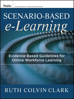 Image for Scenario-based e-Learning: Evidence-Based Guidelines for Online Workforce Learning