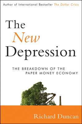 Image for The New Depression : The Breakdown of the Paper Money Economy