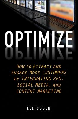 Image for Optimize: How to Attract and Engage More Customers by Integrating SEO, Social Media, and Content Marketing
