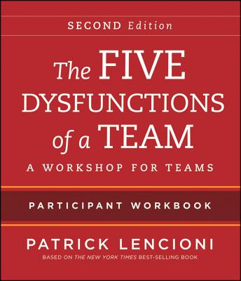 The Five Dysfunctions of a Team: Intact Teams Participant Workbook, Patrick M. Lencioni  (Author)