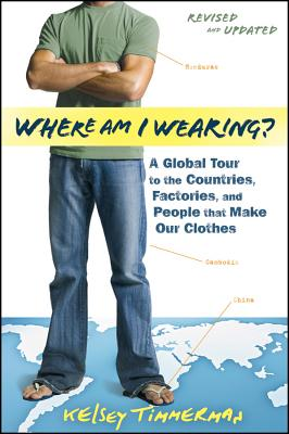 Image for Where am I Wearing?: A Global Tour to the Countries, Factories, and People That Make Our Clothes