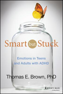 Image for SMART BUT STUCK EMOTIONS IN TEENS AND ADULTS WITH ADHD