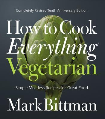 Image for How to Cook Everything Vegetarian: Completely Revised Tenth Anniversary Edition