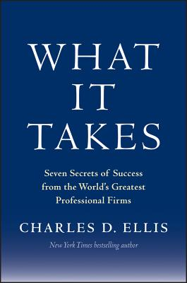 Image for What It Takes: Seven Secrets of Success from the World's Greatest Professional Firms