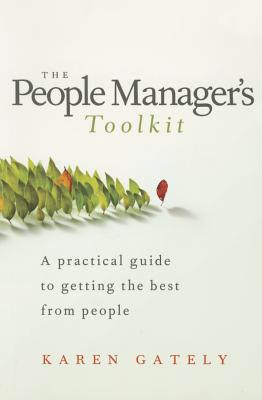 Image for The People Manager's Tool Kit: A Practical Guide to Getting the Best From People