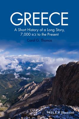Image for Greece: A Short History of a Long Story, 7,000 BCE to the Present