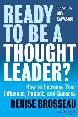 Image for Ready to Be a Thought Leader?: How to Increase Your Influence, Impact, and Success