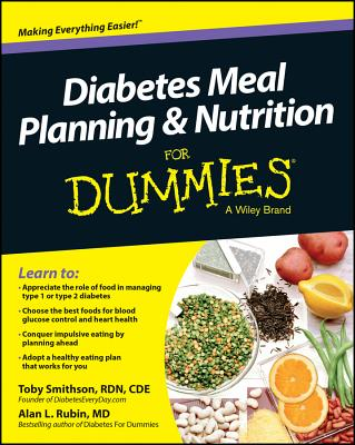 Diabetes Meal Planning and Nutrition For Dummies, Smithson, Toby; Rubin, Alan L.