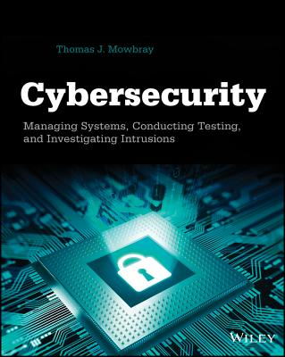 Image for Cybersecurity: Managing Systems, Conducting Testing, and Investigating Intrusions