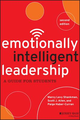 Emotionally Intelligent Leadership: A Guide for Students, Marcy Levy Shankman, Scott J. Allen, Paige Haber-Curran