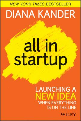 Image for All In Startup: Launching a New Idea When Everything Is on the Line
