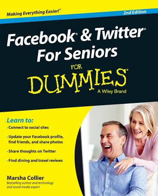 Facebook and Twitter For Seniors For Dummies, Collier, Marsha