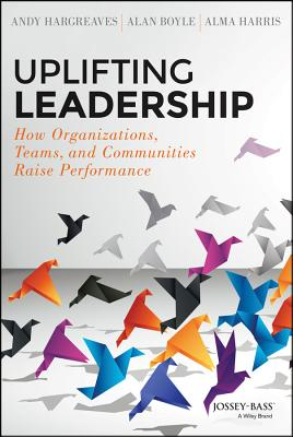 Image for Uplifting Leadership: How Organizations, Teams, and Communities Raise Performance