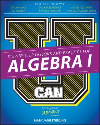 U Can: Algebra I For Dummies, Sterling, Mary Jane