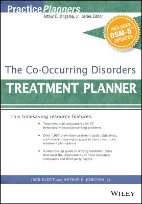 The Co-Occurring Disorders Treatment Planner, with DSM-5 Updates (PracticePlanners), Jongsma Jr., Arthur E.; Klott, Jack