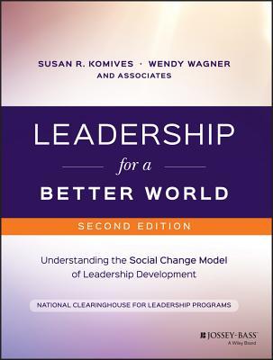 Image for Leadership for a Better World: Understanding the Social Change Model of Leadership Development