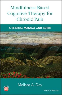 Image for Mindfulness-Based Cognitive Therapy for Chronic Pain: A Clinical Manual and Guide
