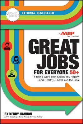 Image for Great Jobs for Everyone 50 +: Finding Work That Keeps You Happy and Healthy...And Pays the Bills.