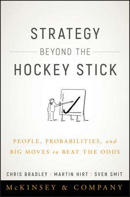 Image for Strategy Beyond the Hockey Stick: People, Probabilities, and Big Moves to Beat the Odds