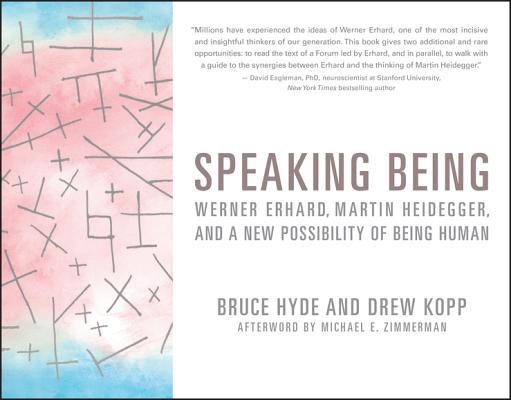 Image for Speaking Being: Werner Erhard, Martin Heidegger, and a New Possibility of Being Human
