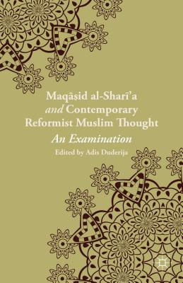 Image for Maqasid al-Shari?a and Contemporary Reformist Muslim Thought: An Examination