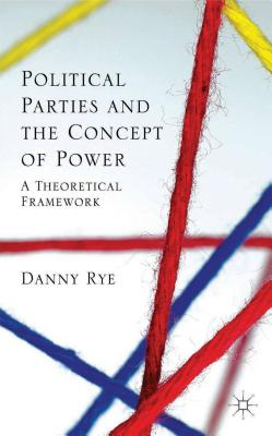 Political Parties and the Concept of Power: A Theoretical Famework, Rye, D.