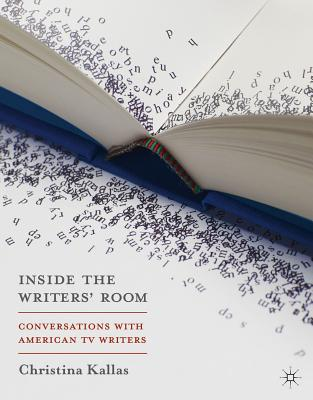 Image for Inside The Writers' Room: Conversations with American TV Writers