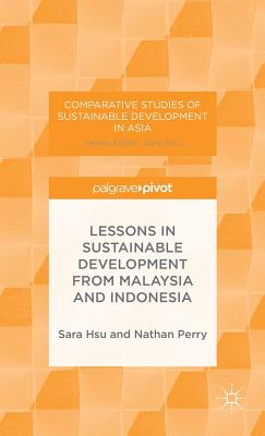 Image for Lessons in Sustainable Development from Malaysia and Indonesia (Comparative Studies of Sustainable Development in Asia)
