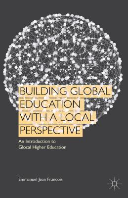 Image for Building Global Education with a Local Perspective: An Introduction to Glocal Higher Education