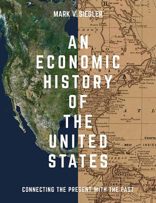 Image for An Economic History of the United States: Connecting the Present with the Past
