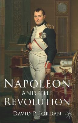 Napoleon and the Revolution, Jordan, D.