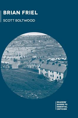 Brian Friel (Readers' Guides to Essential Criticism), Boltwood, Scott