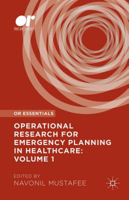 Operational Research for Emergency Planning in Healthcare: Volume 1 (OR Essentials)