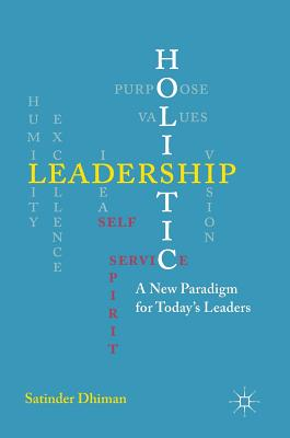 Image for Holistic Leadership: A New Paradigm for Today's Leaders