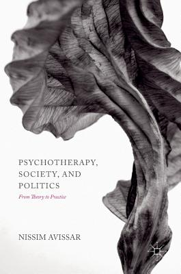 Image for Psychotherapy, Society, and Politics: From Theory to Practice