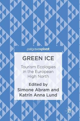 Green Ice: Tourism Ecologies in the European High North