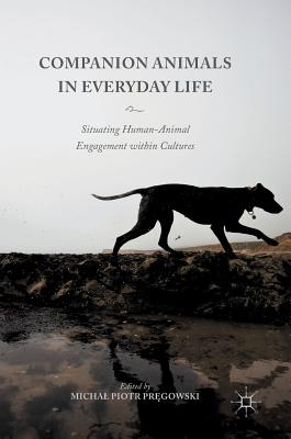 Companion Animals in Everyday Life: Situating Human-Animal Engagement within Cultures