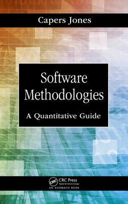 Image for Software Methodologies: A Quantitative Guide