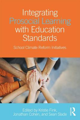 Image for Integrating Prosocial Learning with Education Standards: School Climate Reform Initiatives