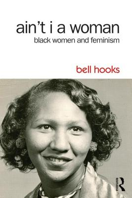 Image for Ain't I a Woman: Black Women and Feminism