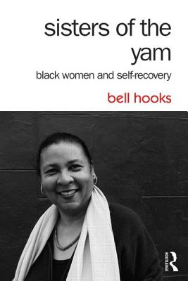 Image for Sisters of the Yam: Black Women and Self-Recovery