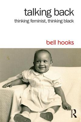 Image for Talking Back: Thinking Feminist, Thinking Black