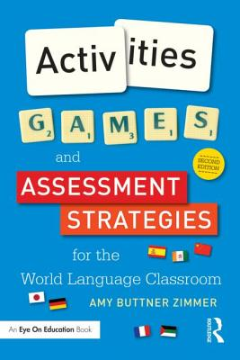 Image for Activities, Games, and Assessment Strategies for the World Language Classroom