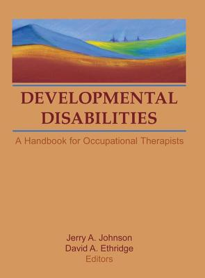 Image for Developmental Disabilities: A Handbook for Occupational Therapists