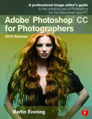 Adobe Photoshop CC for Photographers, 2015 Release, Evening, Martin